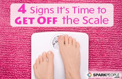 4 Signs It's Time to Step Off theScale