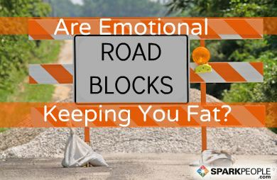 5 Emotional Roadblocks That Are Keeping You Fat