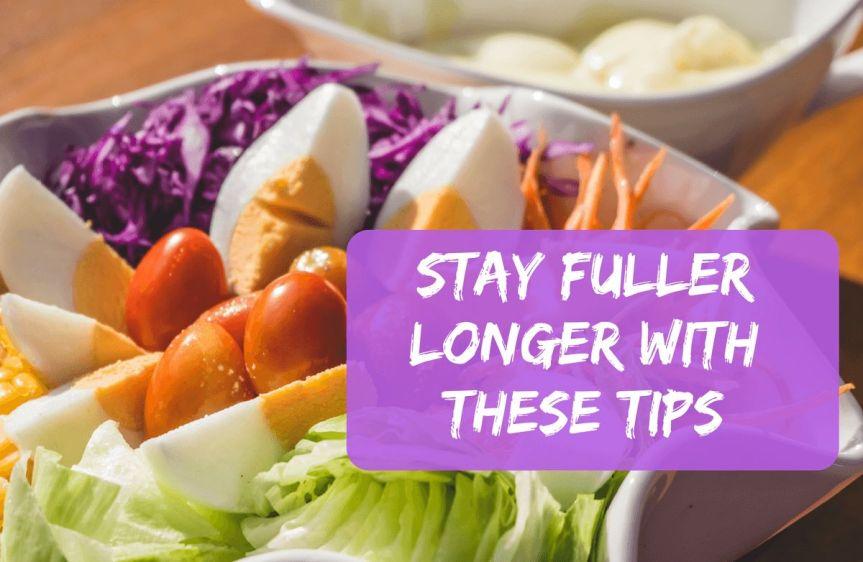 Tips to Stay FullLonger